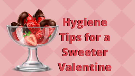 Oral Hygiene Tips for a Sweeter Valentine.